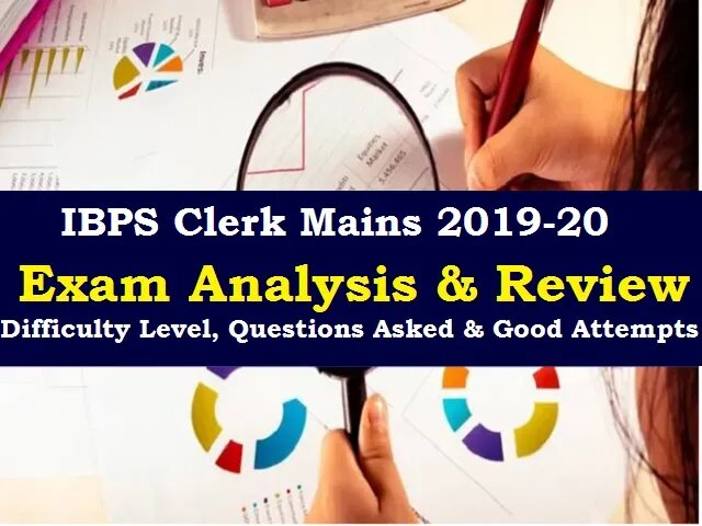 IBPS Clerk Mains Exam Analysis 2020 (19 January – All Shifts): Questions Asked & Difficulty Level.